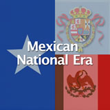 Texas History Mexican National Era