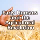 World History Early Humans and the Agricultural Revolution